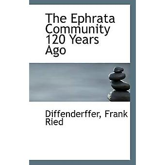 The Ephrata Community 120 Years Ago by Diffenderffer Frank Ried - 978