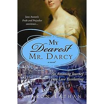 My Dearest Mr. Darcy by Sharon Lathan - 9781402217425 Book