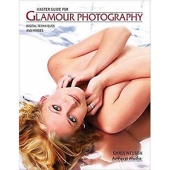 Master Guide for Glamour Photography - Digital Techniques and Images b