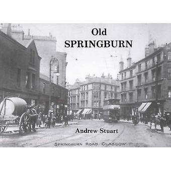 Old Springburn by Andrew Stuart - 9781872074122 Book