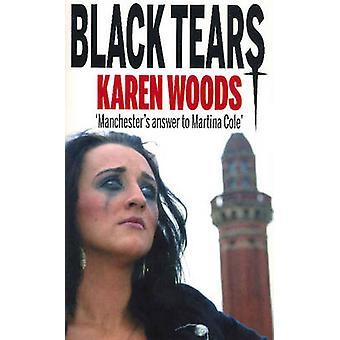 Black Tears - A Novel by Karen Woods - 9781901746723 Book
