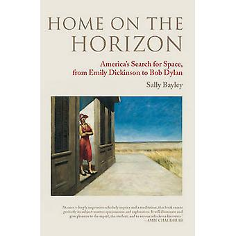 Home on the Horizon - America's Search for Space - from Emily Dickinso