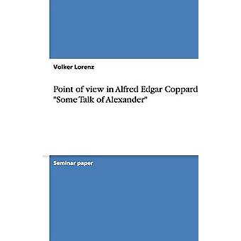 Point of View in Alfred Edgar Coppard's Some Talk of Alexander by Vol