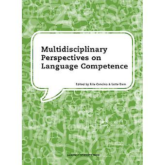 Multidisciplinary Perspectives on Language Competence by Rita Cancino
