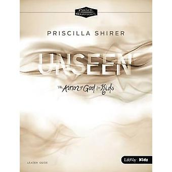 Unseen - The Armor of God for Kids Leader Guide by Priscilla Shirer -