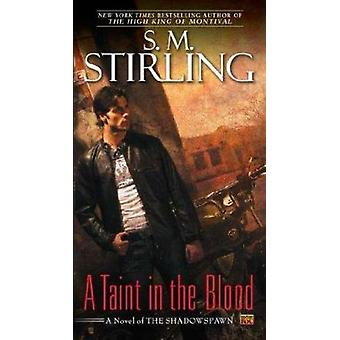 A Taint in the Blood by S M Stirling - 9780451463685 Book