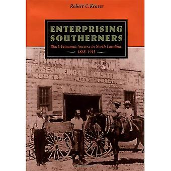 Enterprising Southerners: Black Economic Success in North Carolina, 1865-1915 (Carter G. Woodson Institute Series in Black Studies)