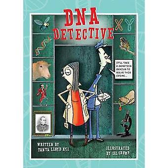 DNA Detective by Tanya Lloyd Kyi - Lil Crump - Lil Crump - David Park
