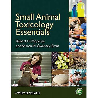 Small Animal Toxicology Essentials by Robert H. Poppenga - Sharon M.