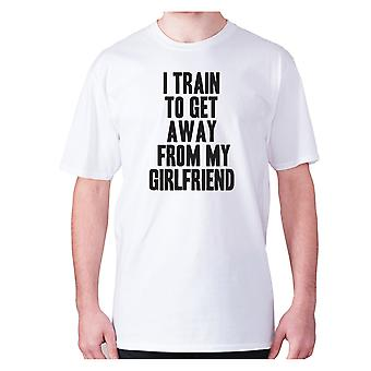 Mens funny t-shirt slogan tee novelty humour hilarious -  I train to get away from my girlfriend