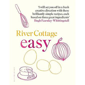 River Cottage Easy by Hugh Fearnley Whittingstall