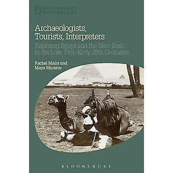 Archaeologists Tourists Interpreters by Rachel Mairs