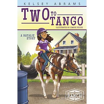 Two to Tango A Natalie Story by Kelsey Abrams