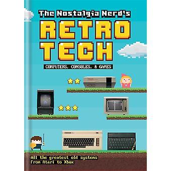 Nostalgia Nerds Retro Tech Computer Consoles  Games by Peter Leigh