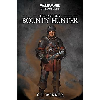 Brunner the Bounty Hunter by C L Werner