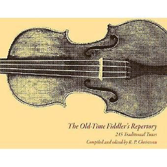 The Old Time Fiddler's Repertory: v. 1: 245 Traditional Tunes
