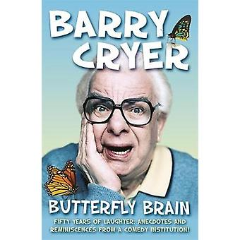 Butterfly Brain by Cryer & Barry