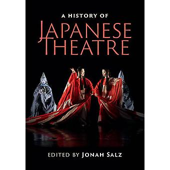 A History of Japanese Theatre by Salz & Jonah