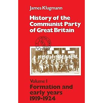 History of the Communist Party of Great Britain Vol 1 191924 by Klugmann & James