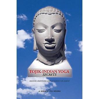 TojikIndian Yoga Secrets Health Happiness and Harmony on Earth by Sobhirov