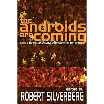 The Androids Are Coming Philip K. Dick Isaac Asimov Alfred Bester and More by Silverberg & Robert