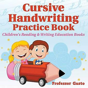 Cursive Handwriting Practice Book  Childrens Reading  Writing Education Books by Gusto & Professor