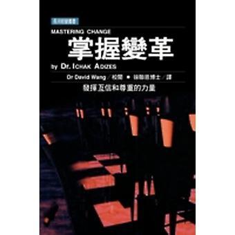 Mastering Change Taiwanese editie door Adizes Ph.D. & Ichak