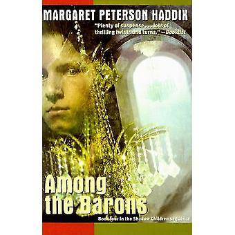 Among the Barons by Margaret Peterson Haddix - 9780756939236 Book