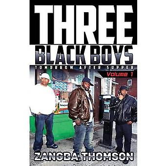 Three Black Boys Tomorrow After Supper by Thomson & Zangba