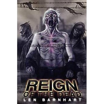 REIGN OF THE DEADRELOADED by Barnhart & Len
