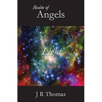 Realm of Angels  Light by Thomas & J. R.