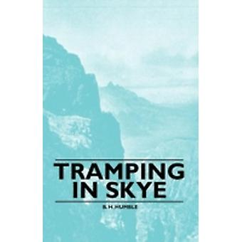 Tramping in Skye by Humble & B. H.