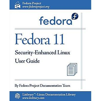 Fedora 11 SecurityEnhanced Linux User Guide by Fedora Documentation Project