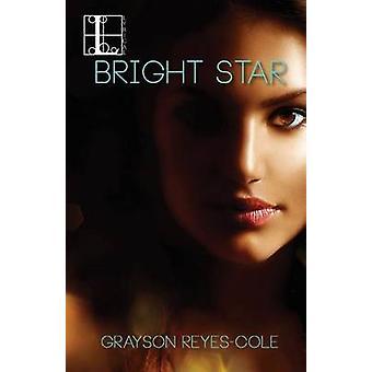 Bright Star by ReyesCole & Grayson