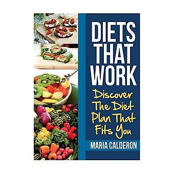 Diets That Work Discover the Diet Plan That Fits You by Calderon & Maria
