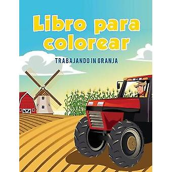 Libro para colorear  Trabajando in Granja by Kids & Coloring Pages for
