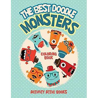 The Best Doodle Monsters Coloring Book by Activity Attic Books
