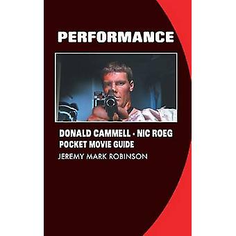 PERFORMANCE DONALD CAMMELL NIC ROEG POCKET MOVIE GUIDE by Robinson & Jeremy Mark