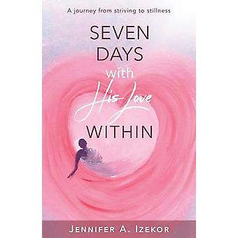 Seven Days With His Love Within by Izekor & Jennifer A