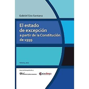 EL ESTADO DE EXCEPCIN A PARTIR DE LA CONSTITUCIN DE 1999 by SIRA SANTANA & Gabriel