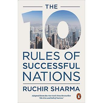 The 10 Rules of Successful Nations by Sharma & Ruchir