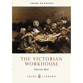The Victorian Workhouse (Shire Album)