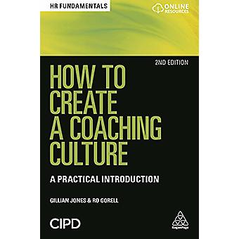 How to Create a Coaching Culture - A Practical Introduction by Gillian