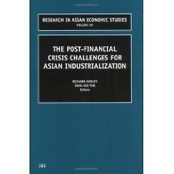 The Post Financial Crisis Challenges for Asian Industrialization by R