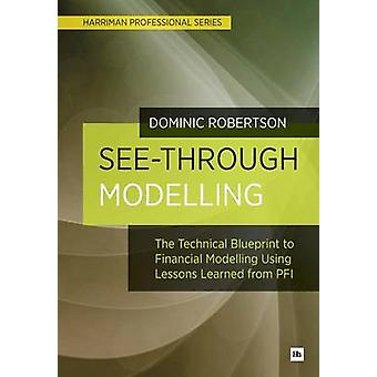 See-Through Modelling - The Technical Blueprint to Financial Modelling