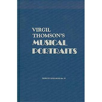 Virgil Thomson's Musical Portraits by Anthony Tommasini - 97809187285