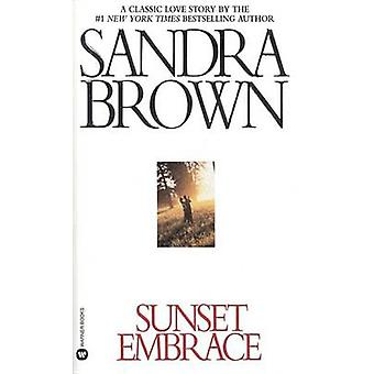 Sunset Embrace by Sandra Brown - 9781455581450 Book