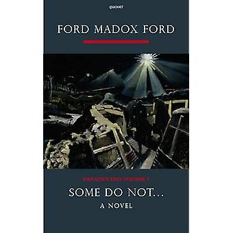 Parade's End - Pt. 1 - Some Do Not ... A Novel by Ford Madox Ford - Max