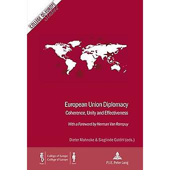 European Union Diplomacy - Coherence - Unity and Effectiveness (1st Ne