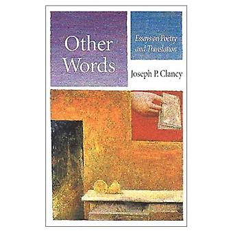 Other Words: Essays on Poetry and Translation